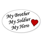 My Brother My Soldier My Hero Oval  Aufkleber