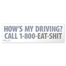 """How's My Driving?"" Bumper Bumper Sticker"