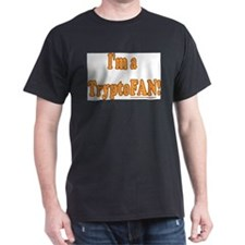 I'm a TryptoFAN! T-Shirt
