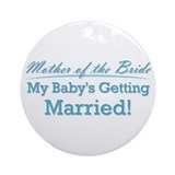 Funny Mother of the Bride Ornament (Round)