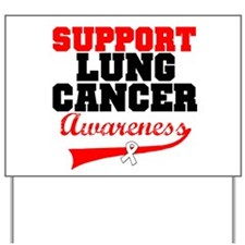 SupportLungCancerAwareness Yard Sign