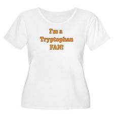 I'm a Tryptophan Fan! T-Shirt