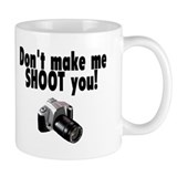 Don't Make Me Shoot You Small Mug