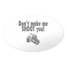 Don't Make Me Shoot You Oval Sticker (10 pk)