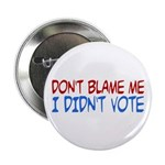 Don't Blame Me, I Didn't Vote 2.25