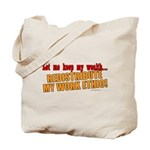 Redistribute My Work Ethic Tote Bag