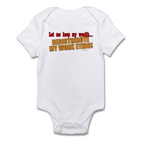 Redistribute My Work Ethic Infant Bodysuit