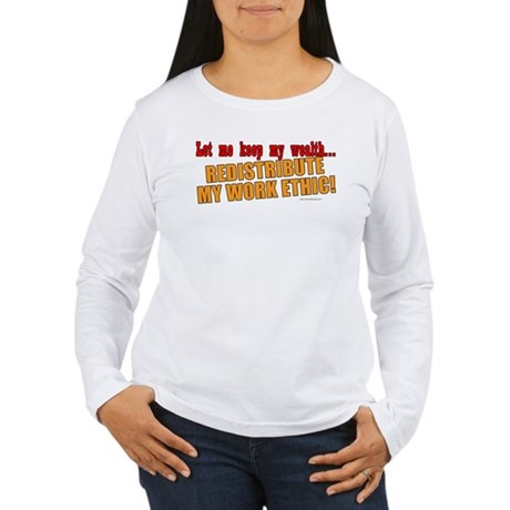 Redistribute My Work Ethic Women's Long Sleeve T-S