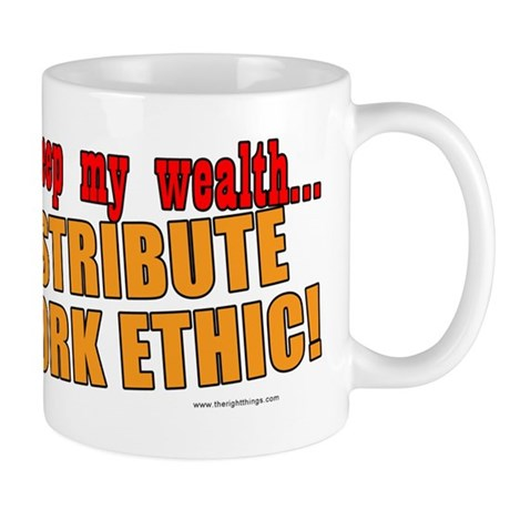 Redistribute My Work Ethic Mug