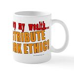 Redistribute My Work Ethic Mug