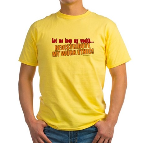 Redistribute My Work Ethic Yellow T-Shirt