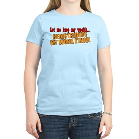 Redistribute My Work Ethic Women's Light T-Shirt