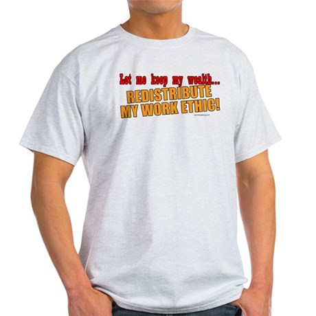 Redistribute My Work Ethic Light T-Shirt