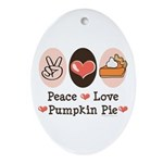 Peace Love Pumpkin Pie Oval Ornament