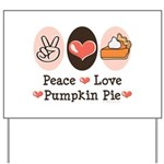 Peace Love Pumpkin Pie Yard Sign