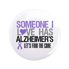 "Someone I Love Has Alzheimer's 3.5"" Button"