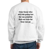 Only those who risk Sweatshirt