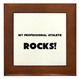 MY Professional Athlete ROCKS! Framed Tile