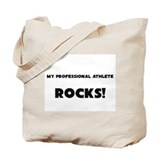 MY Professional Athlete ROCKS! Tote Bag