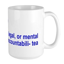 Responsibili-Tea & Accountabili-Tea Coffee Mug