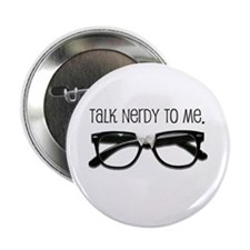 "Talk Nerdy To Me<br> 2.25"" Button (100 pack)"