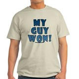 My Guy Won! Obama tees &amp; gifts T-Shirt