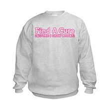 FIND A CURE... Sweatshirt