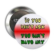 "Don't Ask / Can't Have - 2.25"" Button (100 pack)"