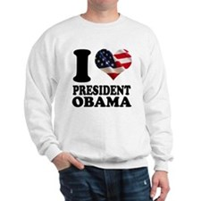 I love President Obama Sweatshirt