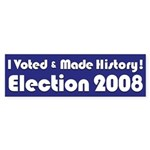 I Voted & Made History! Bumper Sticker