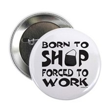 "BORN TO SHOP 2.25"" Button (10 pack)"