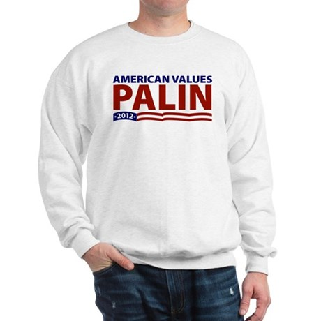 Palin American Values Sweatshirt