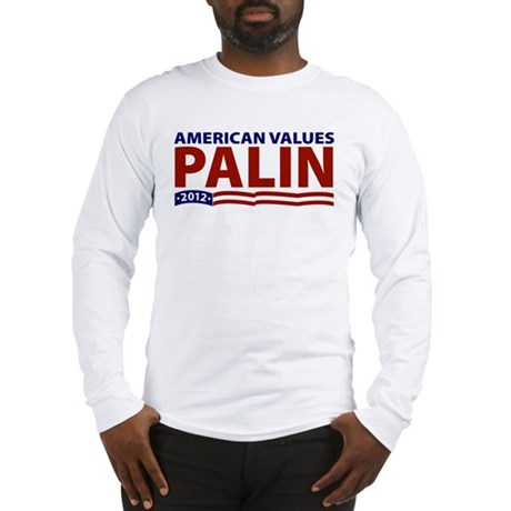 Palin American Values Long Sleeve T-Shirt
