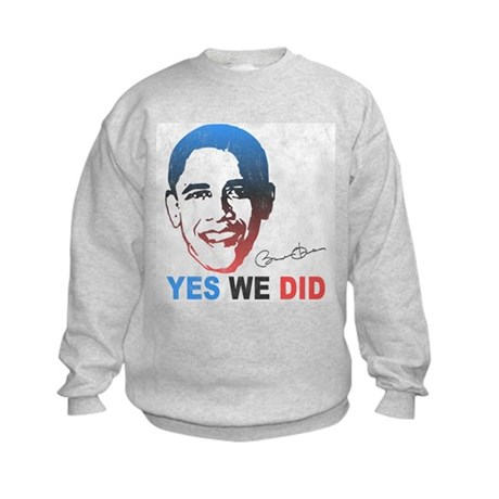 Yes We Did T-Shirt Kids Sweatshirt