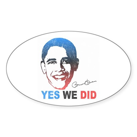 Yes We Did T-Shirt Oval Sticker