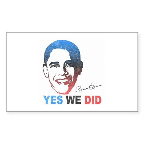 Yes We Did T-Shirt Rectangle Sticker