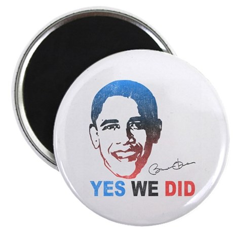 Yes We Did T-Shirt Magnet