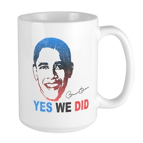 Yes We Did T-Shirt Large Mug