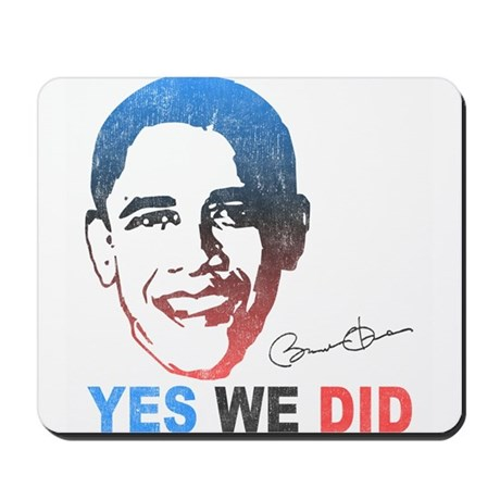 Yes We Did T-Shirt Mousepad