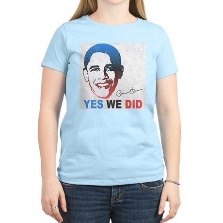 Yes We Did T-Shirt Womens Light T-Shirt