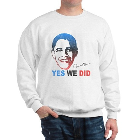 Yes We Did T-Shirt Sweatshirt