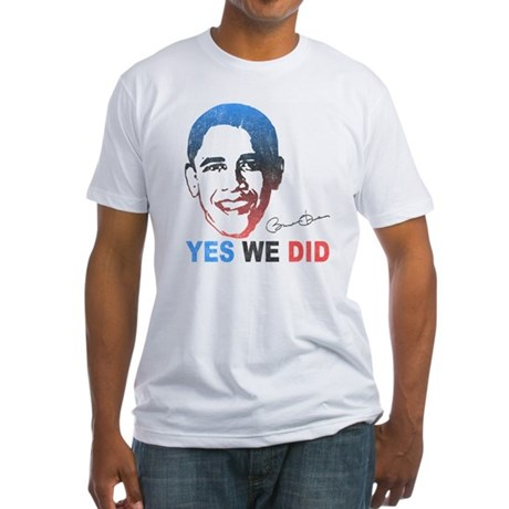 Yes We Did T-Shirt Fitted T-Shirt