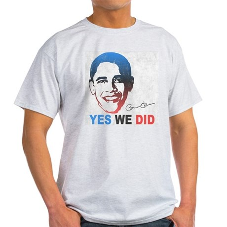 Yes We Did T-Shirt Light T-Shirt