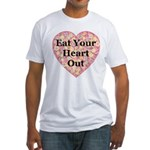 Eat Your Heart Out Fitted T-Shirt