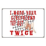 I Made Your Girlfriend Tap... Banner