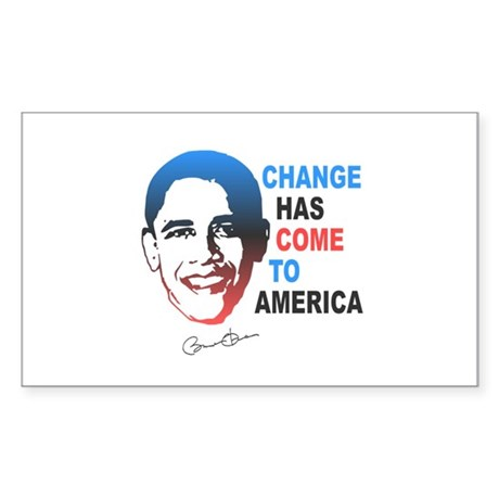 Change Has Come Rectangle Sticker