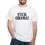 Fuck Obama! (white t-shirt)