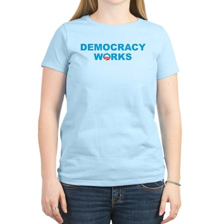 Democracy Works (Obama) Women's Light T-Shirt