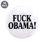 "Fuck Obama! (3.5"" button, 10 pack)"