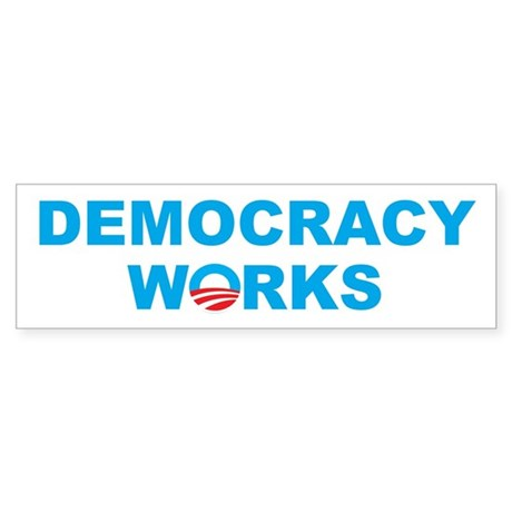 Democracy Works (Obama) Bumper Sticker